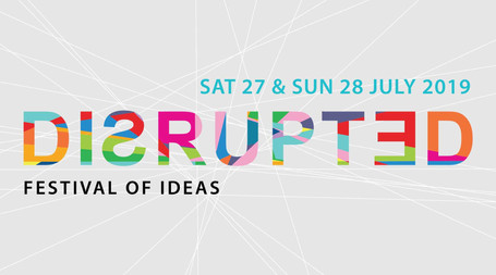 Disrupted Festival of Ideas 2019