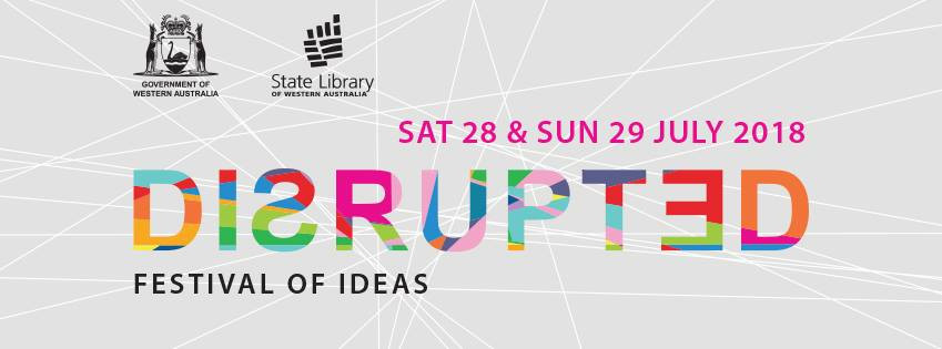 Disrupted Festival of Ideas 2018