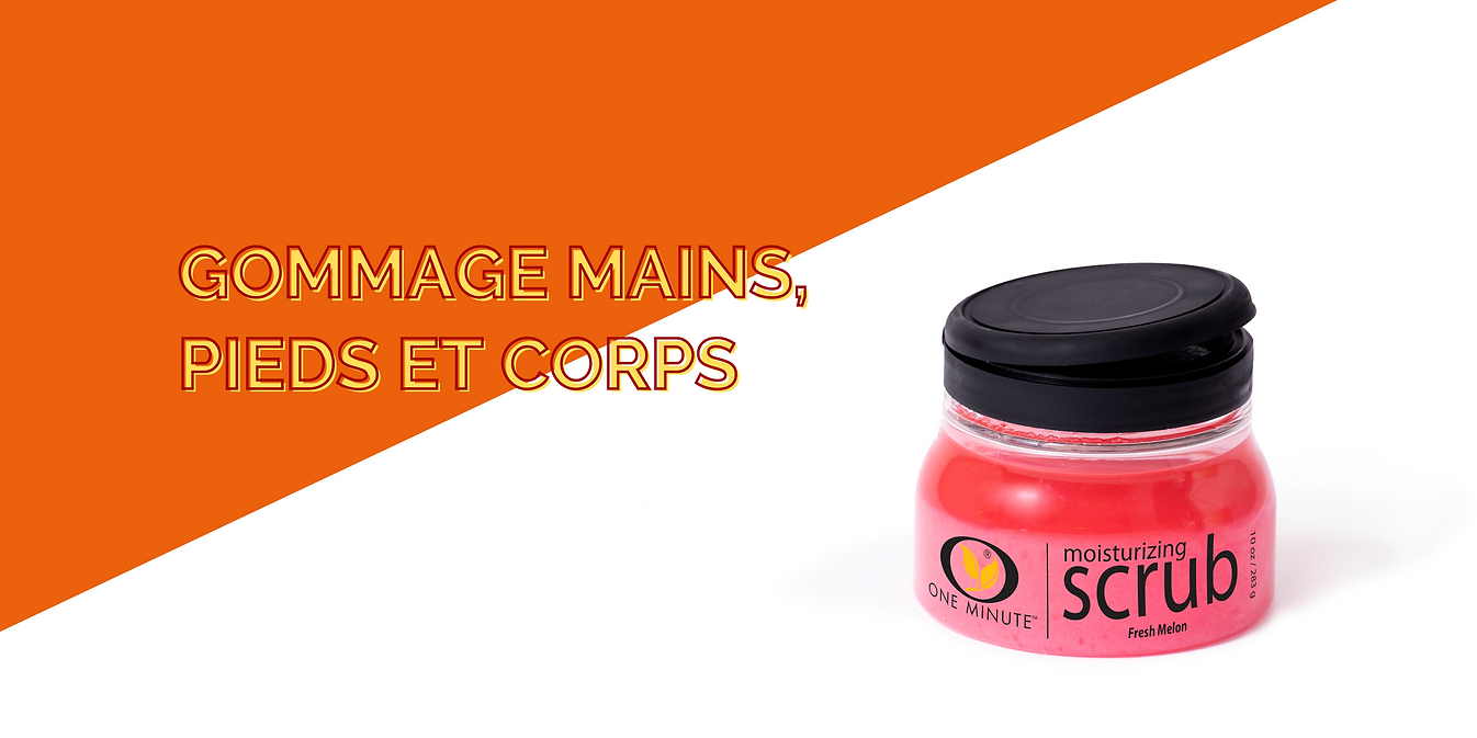 Gommages mains, pieds, corps One Minute