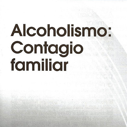 Alcoholismo, contagio familiar