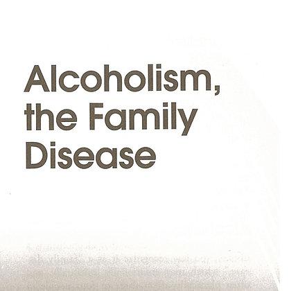 Alcoholism, the Family Disease (Lg Print)