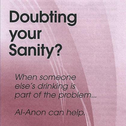 Doubting Your Sanity/¿Dudas acaso de tu cordura?