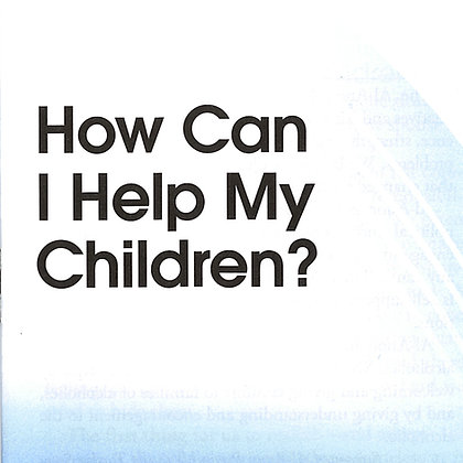 How Can I Help My Children?