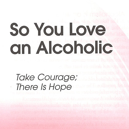 So You Love an Alcoholic