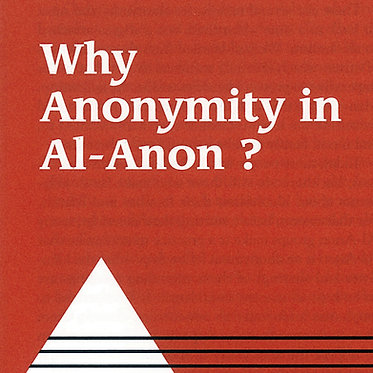 Why Anonymity in Al-Anon?