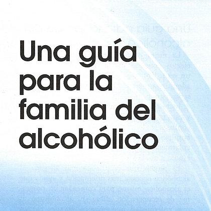 Una guía para la familia del alcohólico