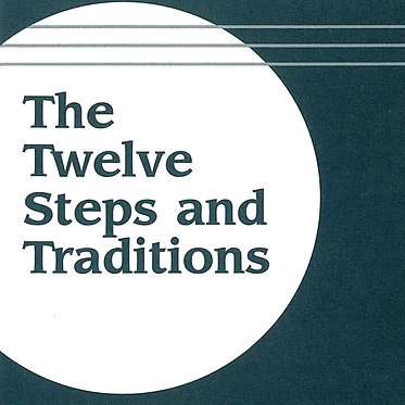 The Twelve Steps and Traditions