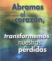 Abramos el corazón, transformemos  nuestras pérdidas