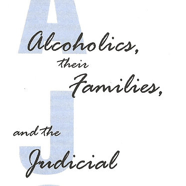 Alcoholics, Their Familes and the Judicial System