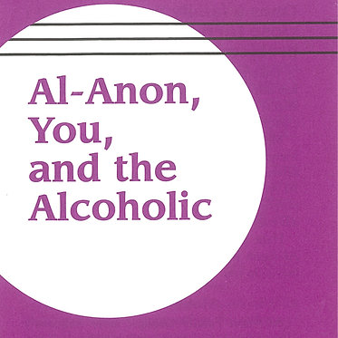 Al-Anon, You, and the Alcoholic
