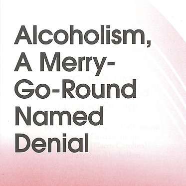 Alcoholism, A Merry-Go-Round Named Denial
