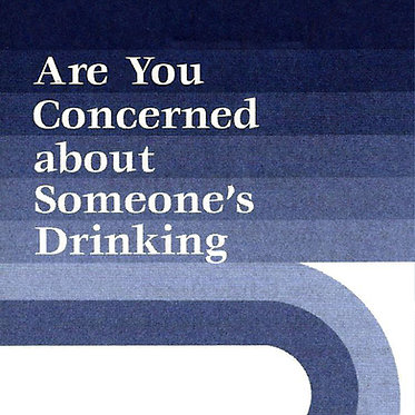 Are You Concerned About Someone's Drinking?