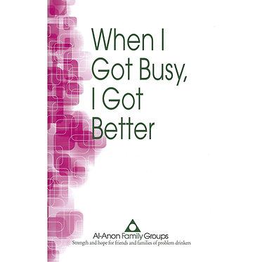 When I Got Busy I Got Better