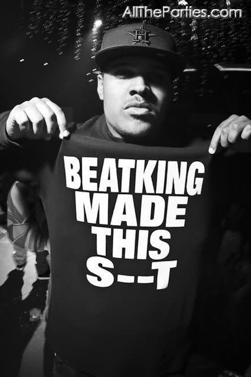BEATKING MADE THIS S--T (T-SHIRT)