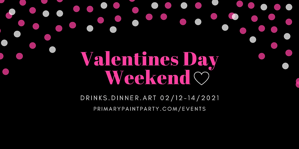 Valentines Weekend (7:30p Dinner Paint Party)