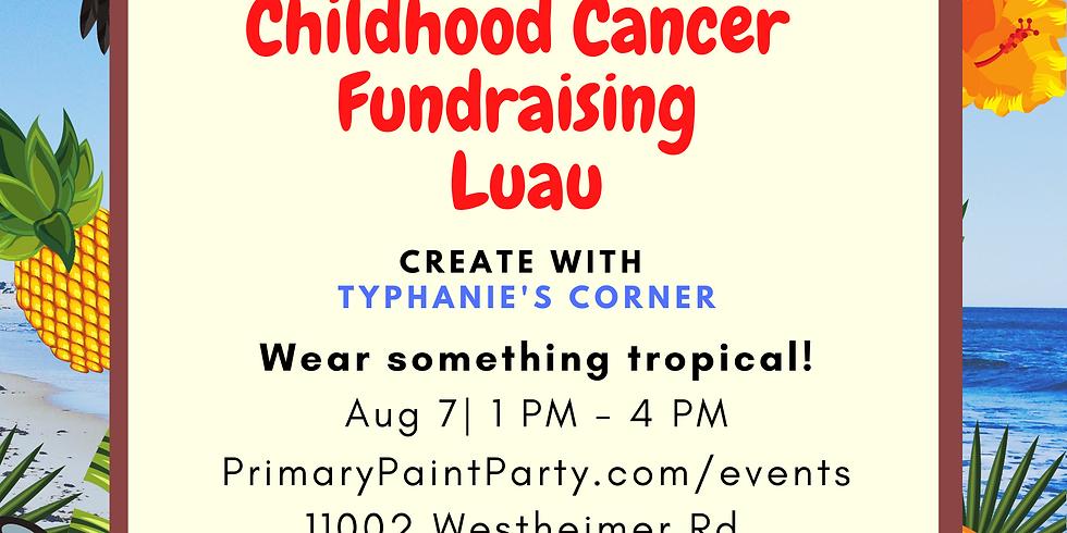 Childhood Cancer Luau Fundraiser!