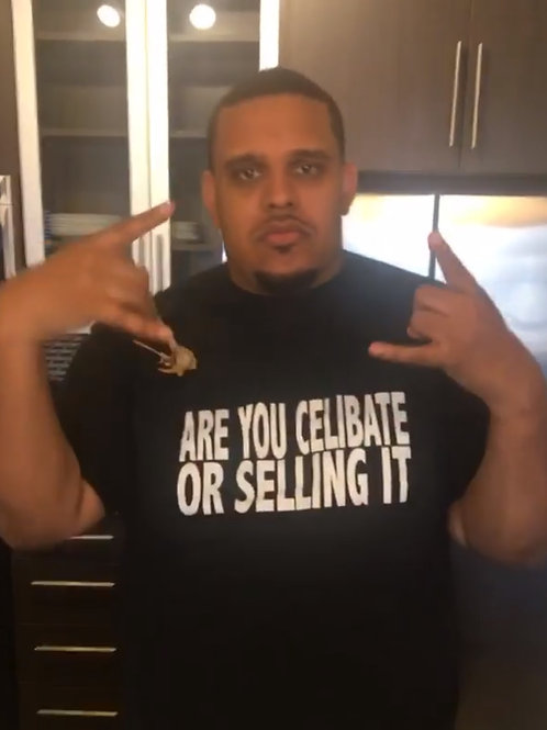 """Are you celibate or selling it"" - T-shirt"