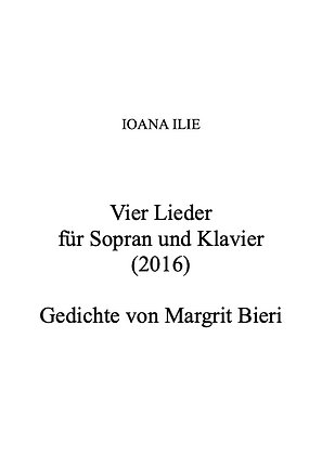 Four Songs for Soprano and Piano on Poems by Margrit Bieri (2016)