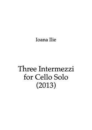 Three Intermezzi for Cello Solo (2013)