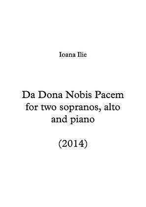 Da Dona Nobis Pacem for Two Sopranos, Alto and Piano (2014)