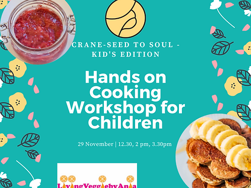 Crane Seed to Soul -Cooking Workshop for Children