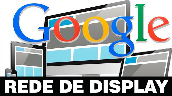 A Importância da Rede de Display Google no Branding de seu negócio.