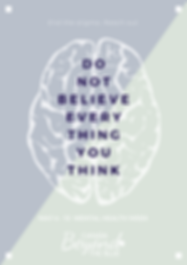 Do not believe everything you think.png