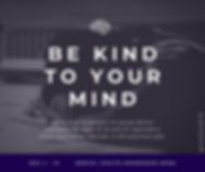 Be Kind to Your Mind 6.png