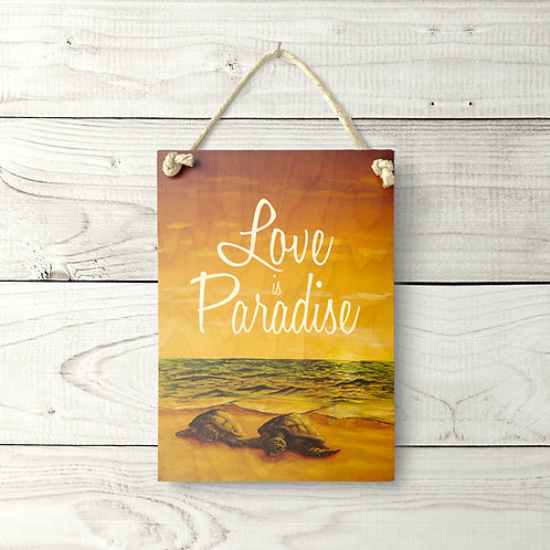 5x7 Love is Paradise Sign