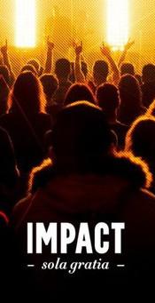 Impact // Sola Gratia // 2013