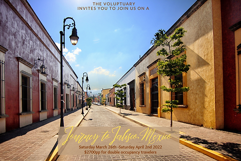 Journey to Jalisco, Mexico March 26-April 2, 2022