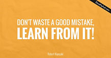 Quote-Don-t-waste-a-good-mistake-learn-f