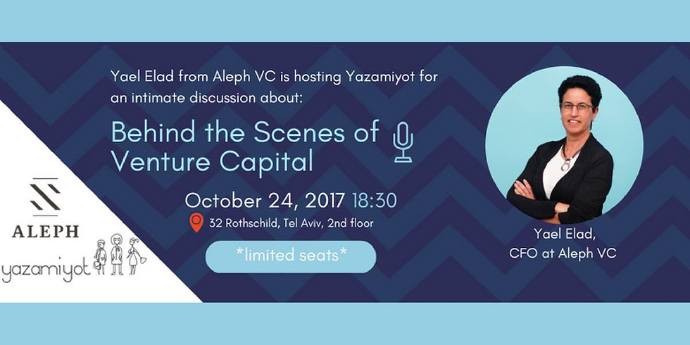 Behind the Scenes of Venture Capital with Yael Elad / Aleph VC