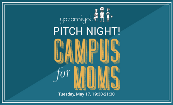 Invitation to the event: Campus for Moms with Yazamiyot: Pitch Night