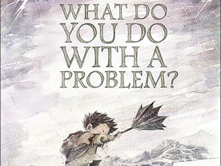 What Do You Do With a Problem