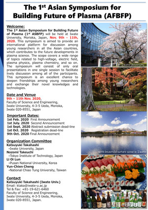 The 1st Asian Symposium for Building Future of Plasma (AFBFP) will be held at Iwate University, Mori