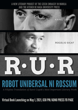 """Celebrating Centennial Year of the Word """"Robot"""": Czech Classic """"R.U.R."""" Published in Filipino"""