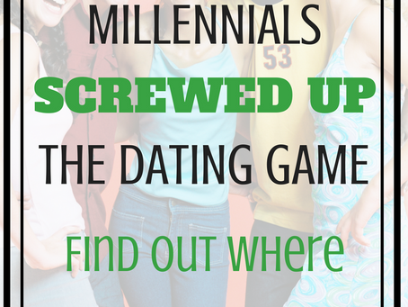 6 Ways Millennials Screwed up the Dating Game