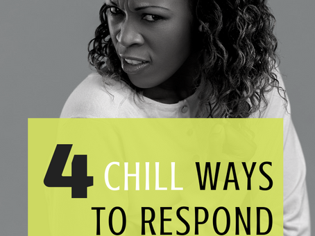 4 Chill Ways to Respond to His Criticisms