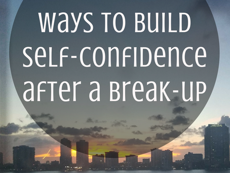 6 Ways to Build Self-Confidence after a Break-up