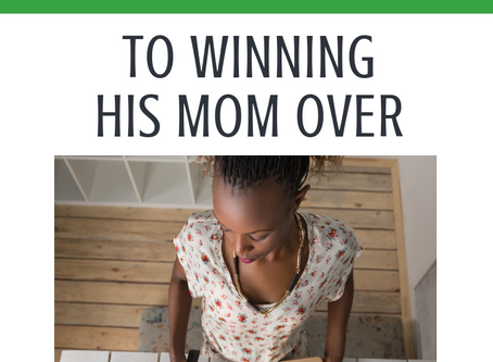 6 Quick & Dirty Tactics to Winning His Mom Over