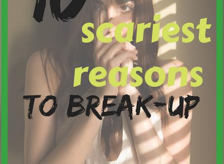 Top 10 Scariest Reasons to Break-up