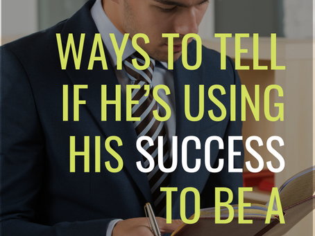 5 Ways to Tell if He's Using His Success to be a Womanizer