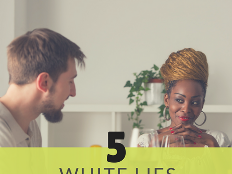 5 White Lies that can Wreck your Relationship