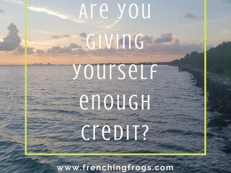 Why aren't you giving yourself credit?