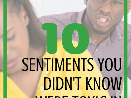 10 Sentiments You Didn't Know Were Toxic in Relationships