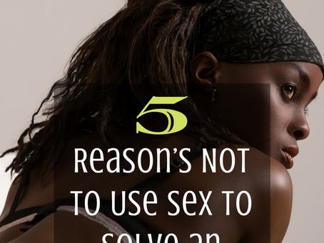 5 Reason's Not to Use Sex to Solve an Argument