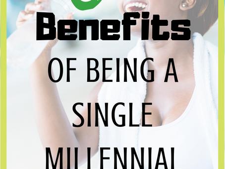 6 Benefits of Being a Single Millennial