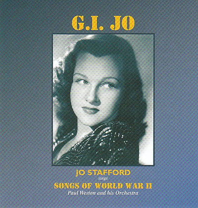 G.I. Jo; Jo Stafford sings Songs Of World War II