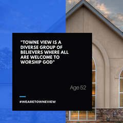 As a family of faith, we believe in the transforming work of Jesus Christ and we take seriously our role in being Christ's presence in our community. Our hope is that you would feel welcome and accepted here at Towne View.